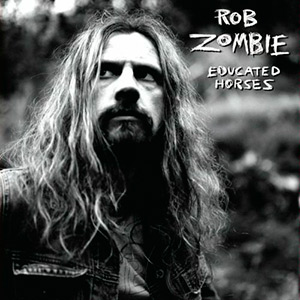 photo-cover-Rob-Zombie-Educated-Horses-2006_1