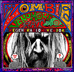 photo-cover-Rob-Zombie-Venomous-Rat-Regeneration-Vendor-2013_1
