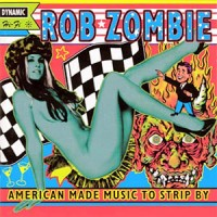 rob-zombie-american-made-music-to-strip-by-cover-1999_1