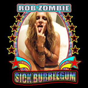 rob-zombie-sick-bubblegum-single