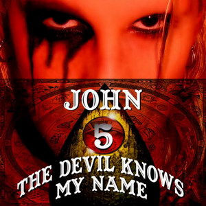 john-5-the-devil-knows-my-name-album-2007
